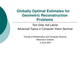 Globally Optimal Estimates for Geometric Reconstruction Problems