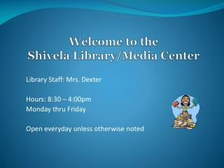 Welcome to the Shivela Library/Media Center
