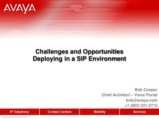 Challenges and Opportunities  Deploying in a SIP Environment