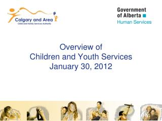 Overview of Children and Youth Services January 30, 2012