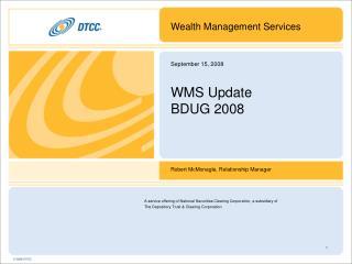 September 15, 2008 WMS Update BDUG 2008