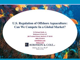 U.S. Regulation of Offshore Aquaculture:  Can We Compete In a Global Market?