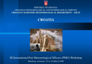 REPUBLIC OF CROATIA CROATIAN METEOROLOGICAL AND HYDROLOGICAL SERVICE