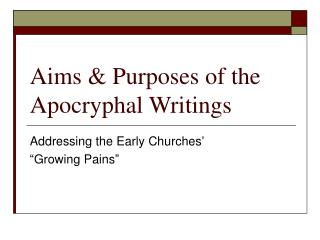 Aims & Purposes of the Apocryphal Writings