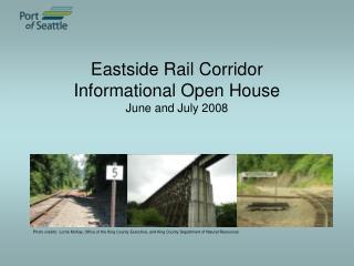 Eastside Rail Corridor Informational Open House June and July 2008