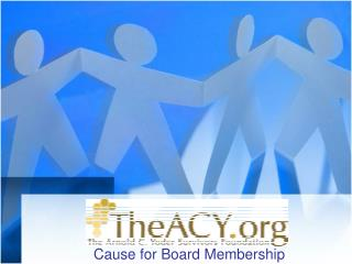 Cause for Board Membership