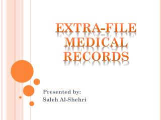 Extra-File Medical Records