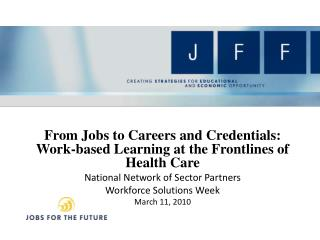 From Jobs to Careers and Credentials: Work-based Learning at the Frontlines of Health Care
