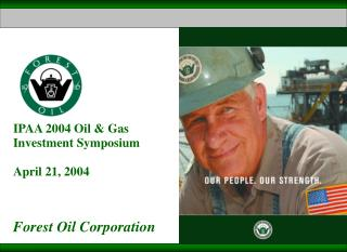 IPAA 2004 Oil & Gas Investment Symposium April 21, 2004