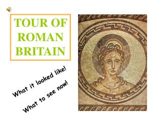 TOUR OF ROMAN BRITAIN