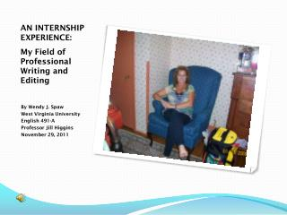 AN INTERNSHIP EXPERIENCE: My Field of Professional Writing and Editing