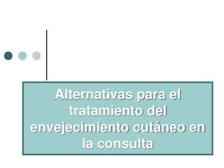Alternativas para el tratamiento del envejecimiento cutáneo en la consulta