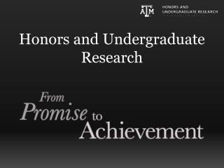 Honors and Undergraduate Research