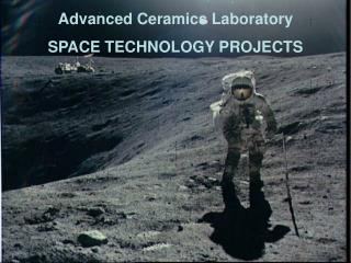 Advanced Ceramics Laboratory SPACE TECHNOLOGY PROJECTS
