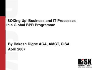 'SOXing Up' Business and IT Processes  in a Global BPR Programme