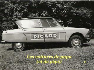 Les voitures de papa (et de pépé)