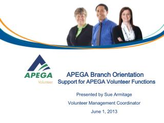 APEGA Branch Orientation Support for APEGA Volunteer Functions