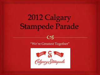 2012 Calgary Stampede Parade