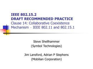 Steve Shellhammer  (Symbol Technologies) Jim Lansford, Adrian P Stephens (Mobilian Corporation)