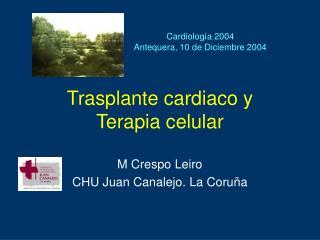 Trasplante cardiaco y  Terapia celular
