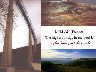 MILLAU (France) The highest bridge in the world. Le plus haut pont du monde
