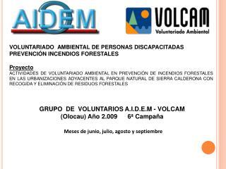 VOLUNTARIADO  AMBIENTAL DE PERSONAS DISCAPACITADAS PREVENCIÓN INCENDIOS FORESTALES Proyecto