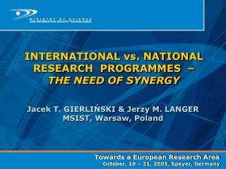 Towards a European Research Area October, 19 – 21, 2005, Speyer, Germany