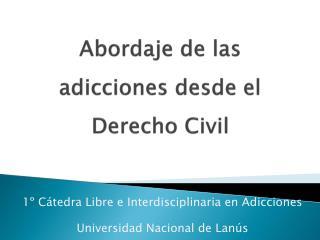 Abordaje de las adicciones desde el Derecho Civil