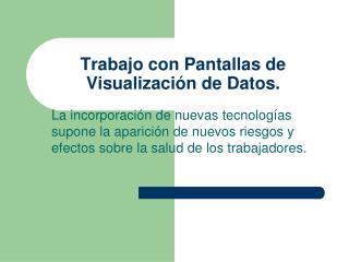 Trabajo con Pantallas de Visualización de Datos.
