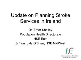 Update on Planning Stroke Services in Ireland