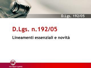 D.Lgs. n.192/05 Lineamenti essenziali e novità