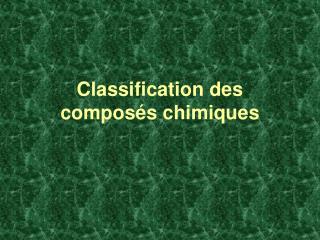 Classification des composés chimiques