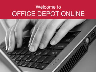 Welcome to  OFFICE DEPOT ONLINE