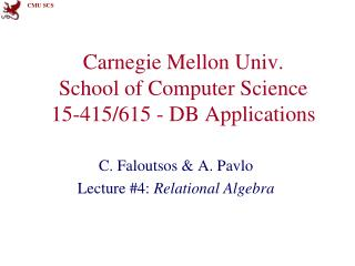 Carnegie Mellon Univ. School of Computer Science 15-415/615 - DB Applications