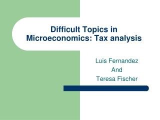 Difficult Topics in Microeconomics: Tax analysis