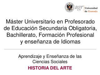 Aprendizaje y Enseñanza de las Ciencias Sociales  HISTORIA DEL ARTE
