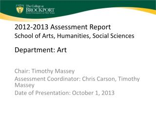2012-2013 Assessment Report School of Arts, Humanities, Social Sciences Department: Art