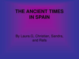 THE ANCIENT TIMES IN SPAIN