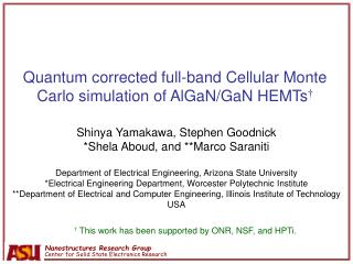 Quantum corrected full-band Cellular Monte Carlo simulation of AlGaN/GaN HEMTs †
