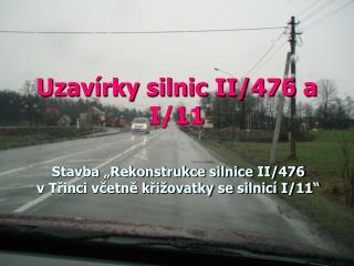 Uzavírky silnic II/476 a I/11