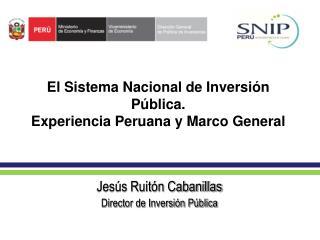 El Sistema Nacional de Inversi�n P�blica.  Experiencia Peruana y Marco General