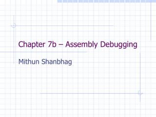Chapter 7b   Assembly Debugging