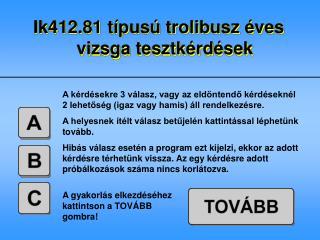 Ik412.81 típusú trolibusz éves vizsga tesztkérdések
