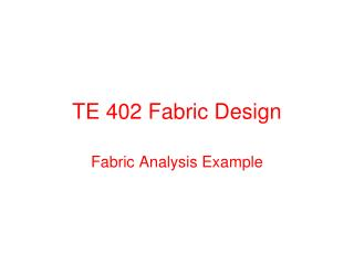 TE 402 Fabric Design