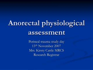 Anorectal physiological assessment