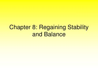 Chapter 8: Regaining Stability and Balance