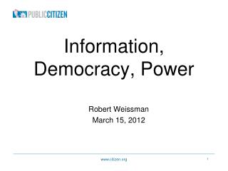 Information, Democracy, Power