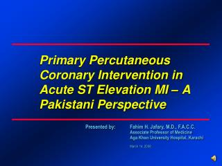 Primary Percutaneous Coronary Intervention in Acute ST Elevation MI – A Pakistani Perspective