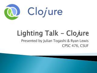 Lighting Talk -  Clo j ure