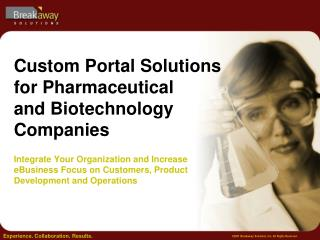 Custom Portal Solutions for Pharmaceutical  and Biotechnology Companies